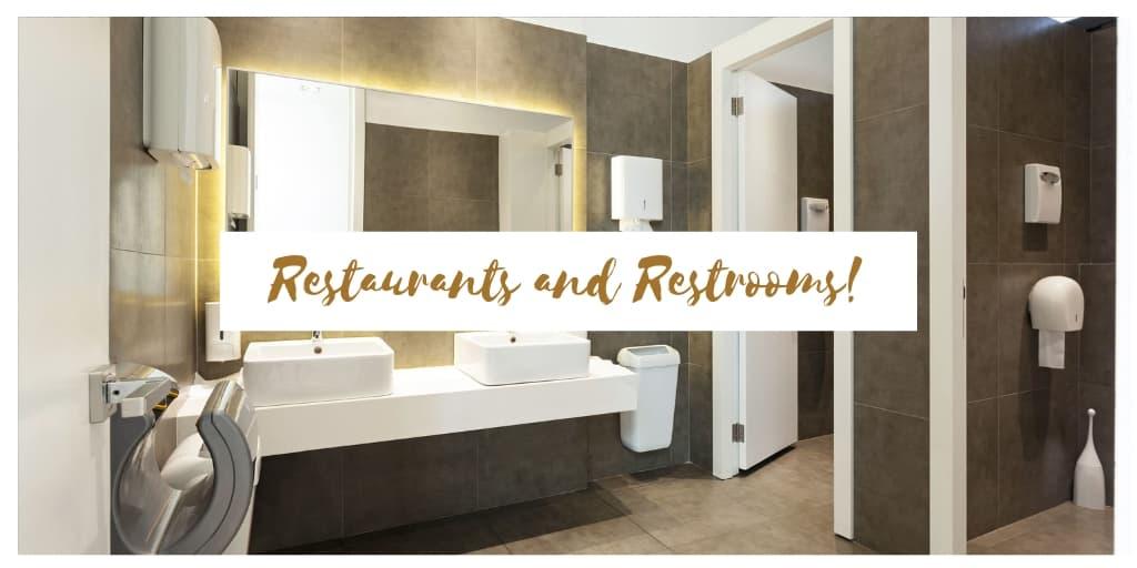 Restaurants and Restrooms