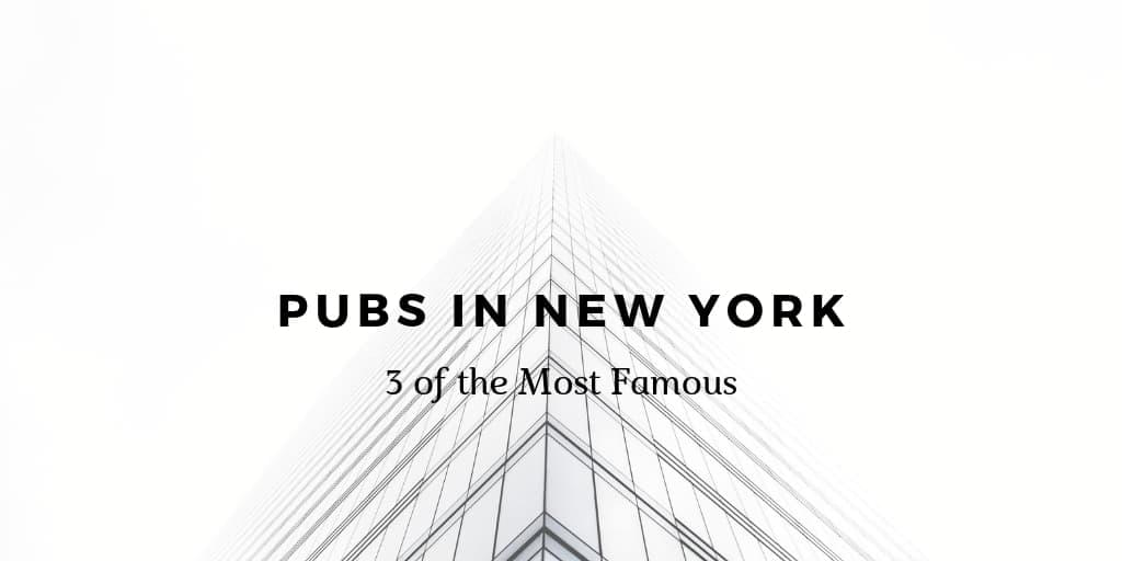 3 of the Most Famous Pubs in New York