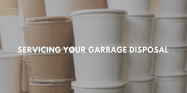 Servicing Your Garbage Disposal