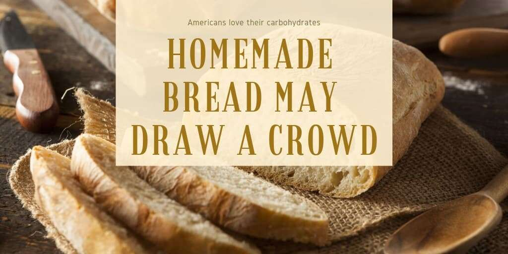 Homemade Bread May Draw a Crowd