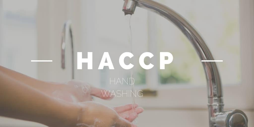 HACCP: Hand Washing