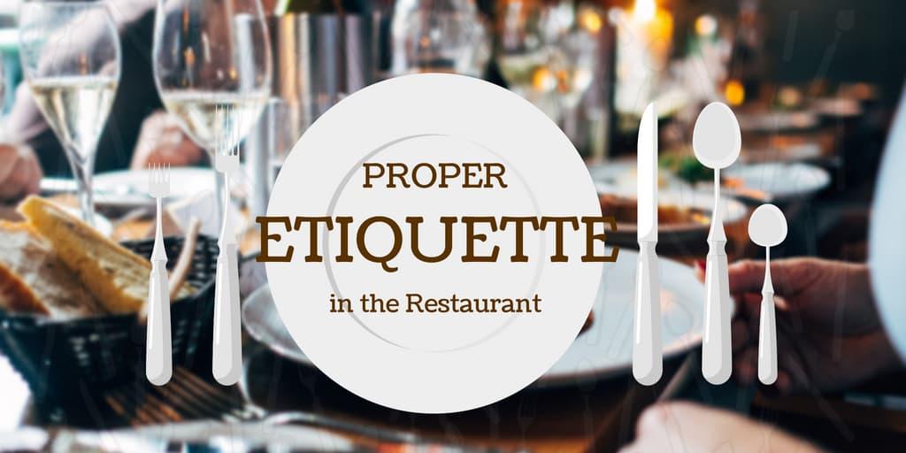Proper Etiquette in the Restaurant
