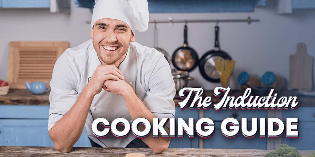 The Induction Cooking Guide