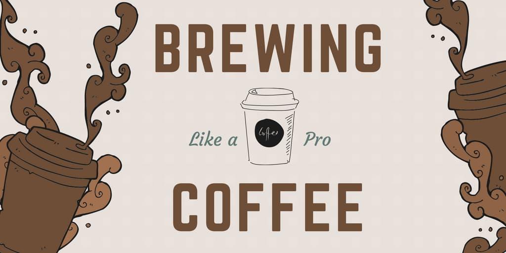 Brewing Coffee Like a Pro