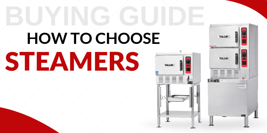 How to Choose Steamers for Your Foodservice Establishment