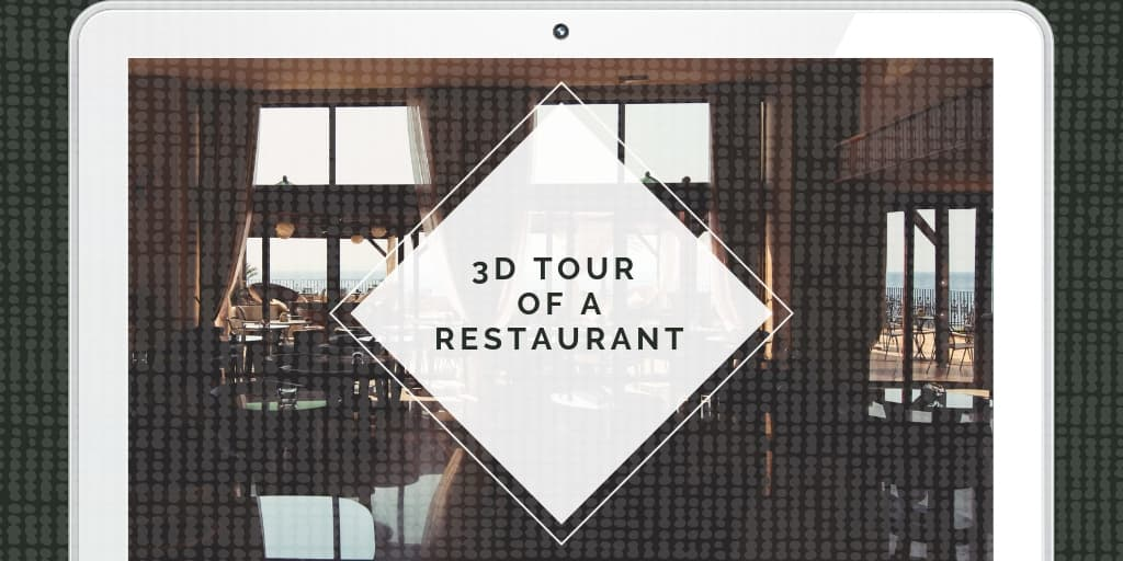How to Organize a 3D Tour of a Restaurant