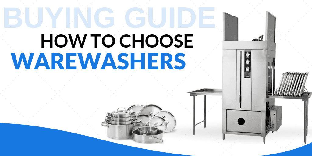 How to Choose Warewashers for Your Foodservice Establishment