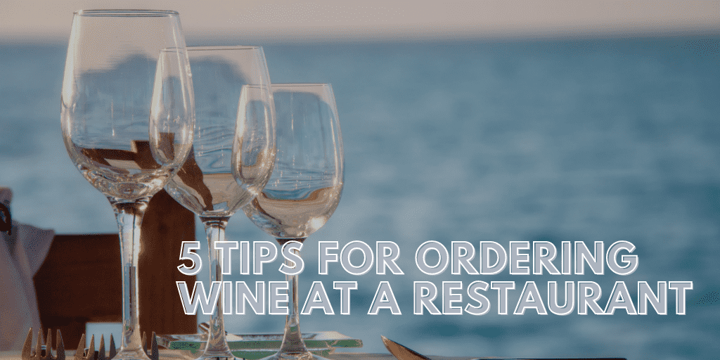 5 Tips for Ordering Wine at a Restaurant