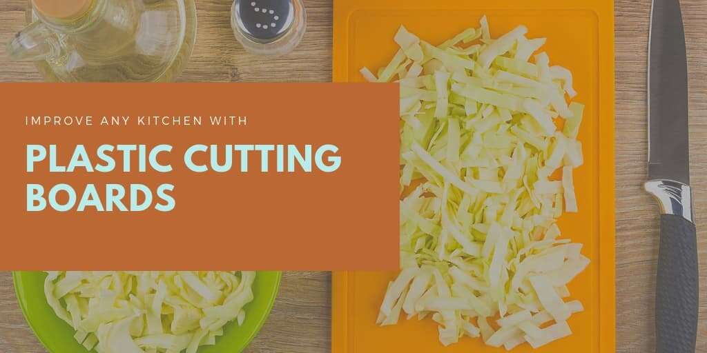 Plastic Cutting Boards Can Improve Any Kitchen
