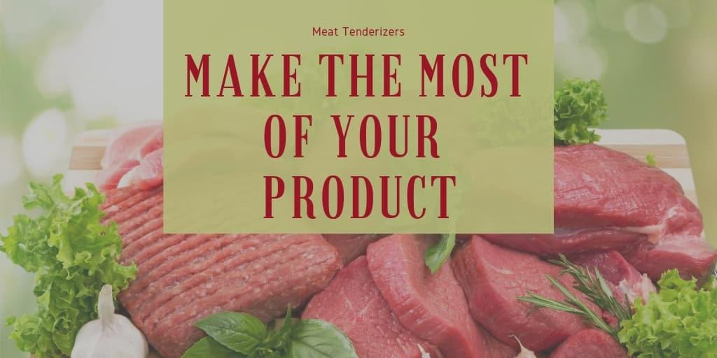 Meat Tenderizers Help You Make the Most of Your Product