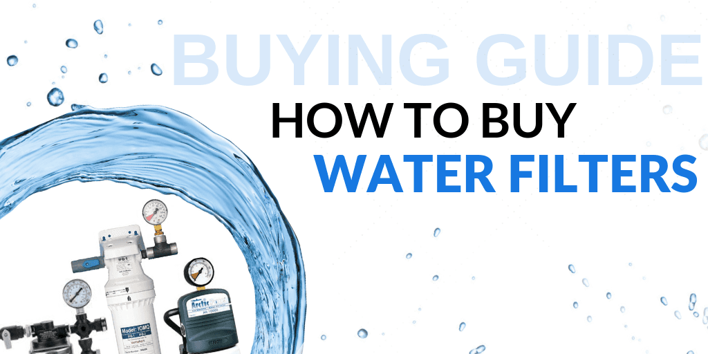 Buying Guide: How to Buy Water Filters for Your Foodservice Establishment