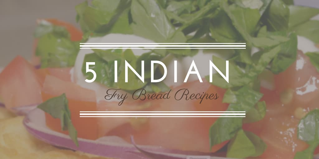 5 Indian Fry Bread Recipes