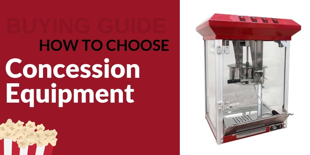 A Guide to Choosing Concession Equipment