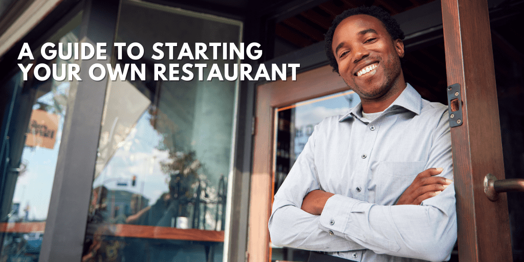 A Guide to Starting Your Own Restaurant