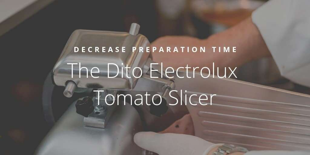 Decrease Preparation Time with the Dito Electrolux Tomato Slicer
