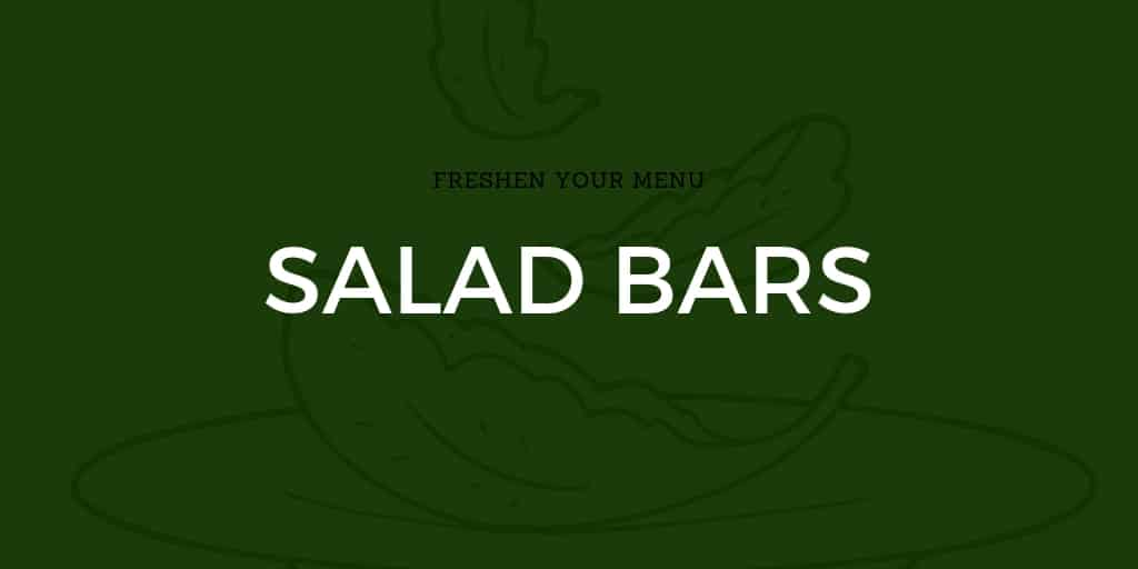 Freshen Your Menu: Salad Bars
