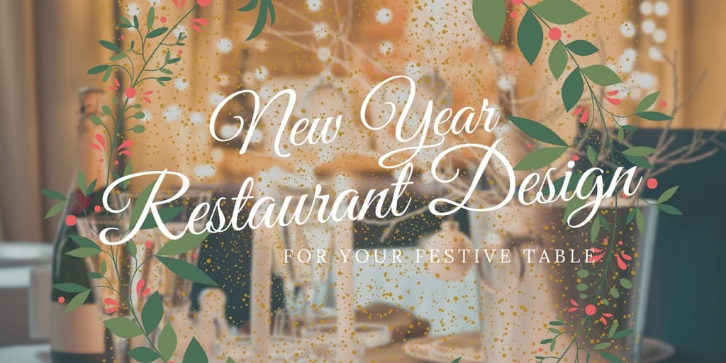 New Year Restaurant Design for Your Festive Table