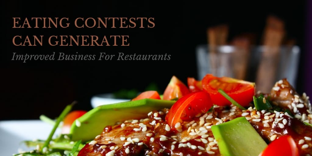Eating Contests Can Generate Improved Business For Restaurants