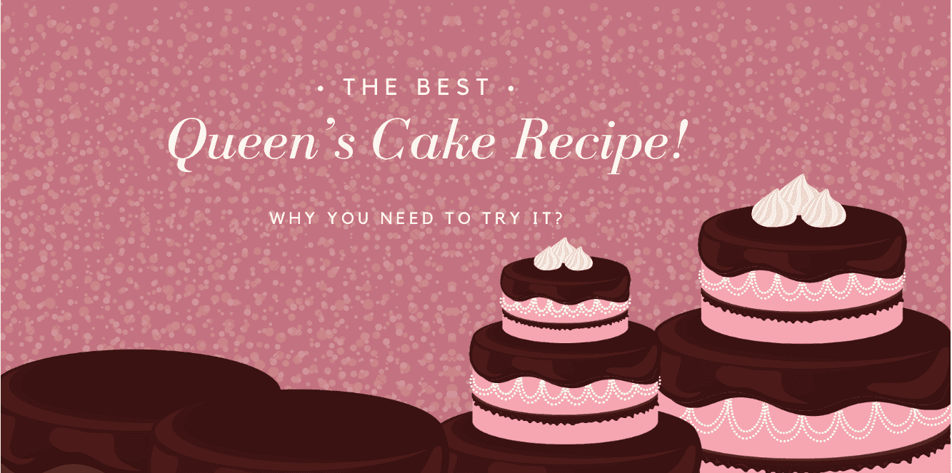 The Best Queen's Cake Recipe and Why You Need to Try It