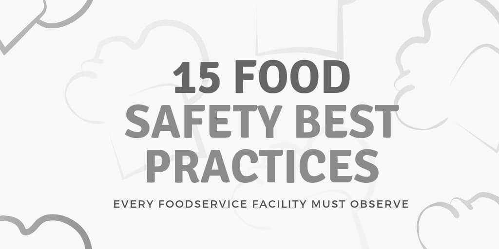 15 Food Safety Best Practices Every Foodservice Facility Must Observe