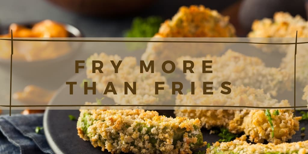 Fry More Than Fries