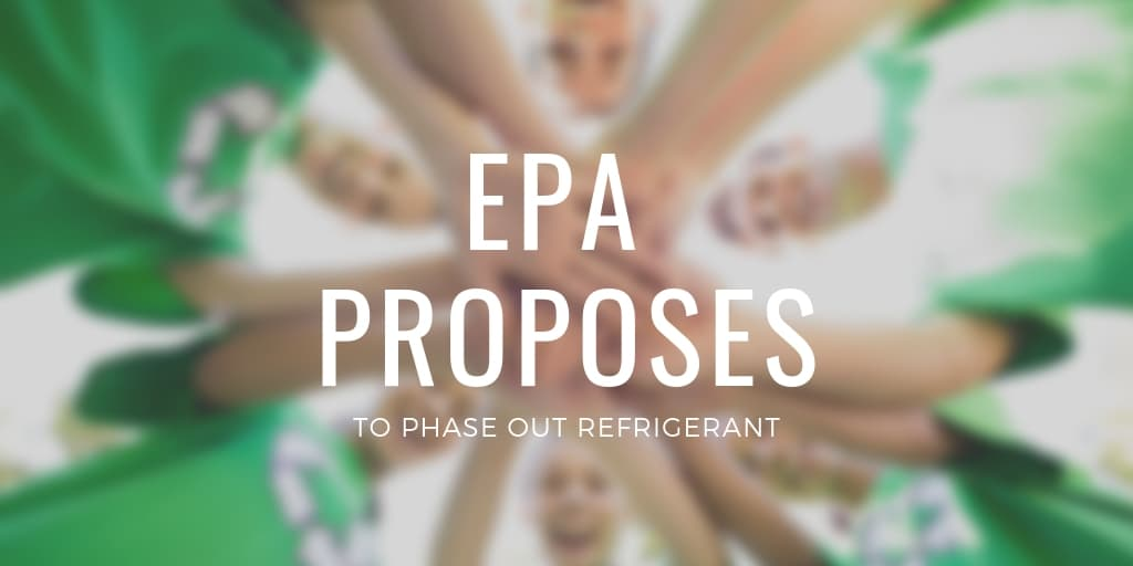 EPA Proposes to Phase Out Refrigerant