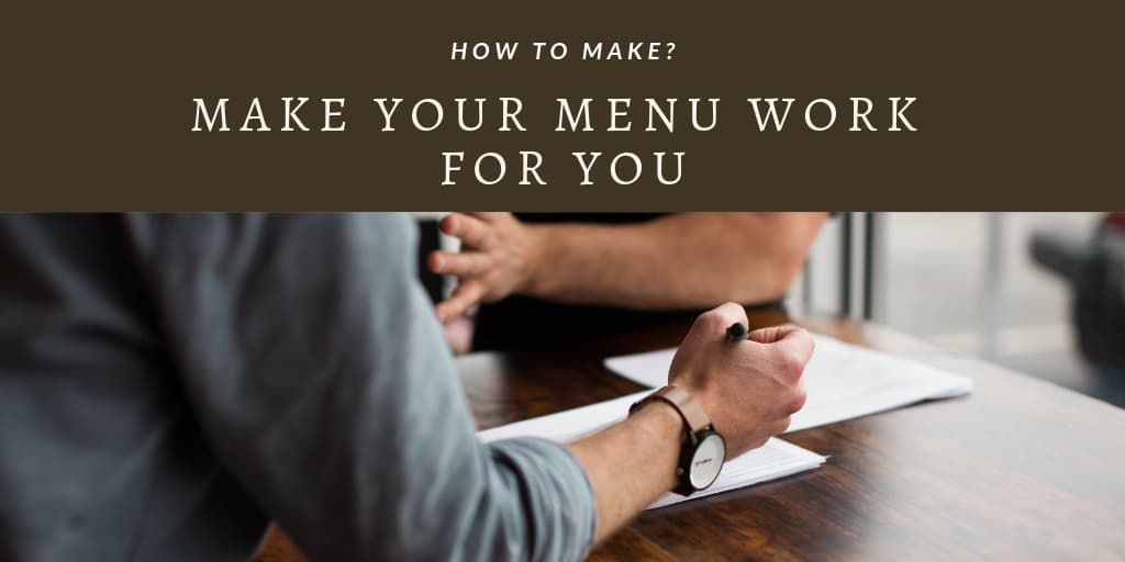 How To Make Your Menu Work For You