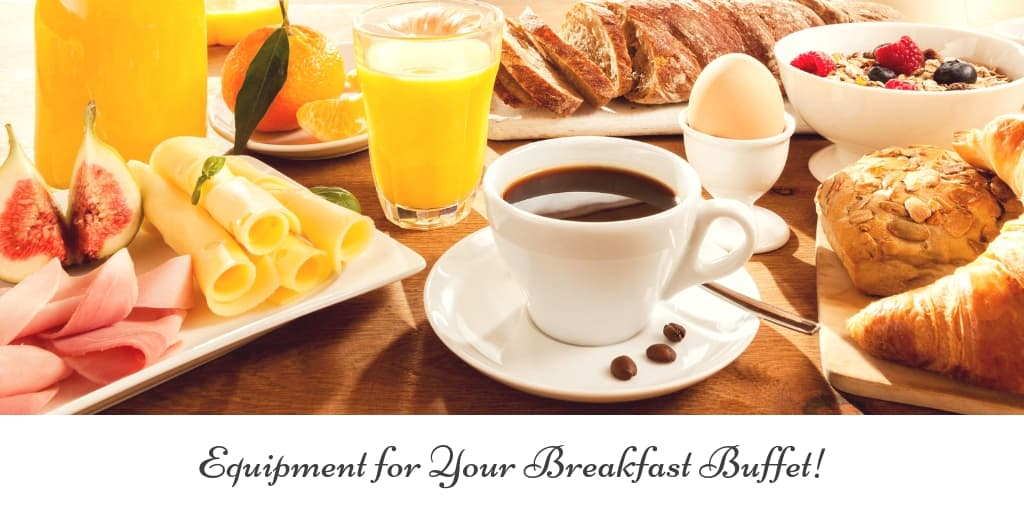Equipment for Your Breakfast Buffet