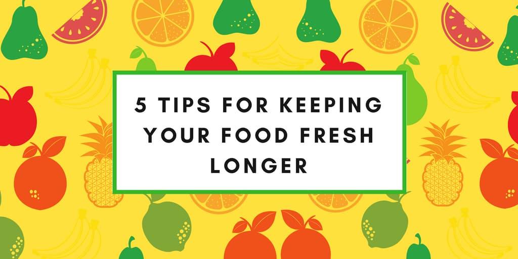 Keeping Your Food Fresh Longer