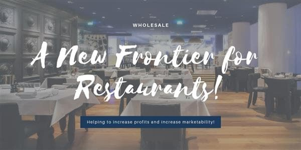 Wholesale - A New Frontier for Restaurants