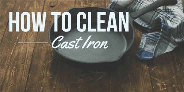How to Clean Cast Iron After Cooking