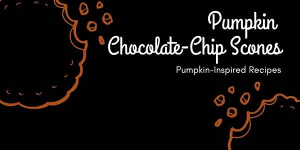 Pumpkin-Inspired Recipes: Pumpkin Chocolate-Chip Scones