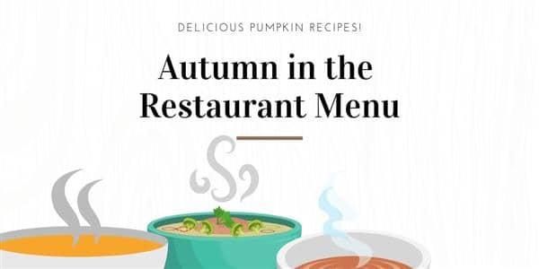 Autumn in the Restaurant Menu: Delicious Pumpkin Recipes