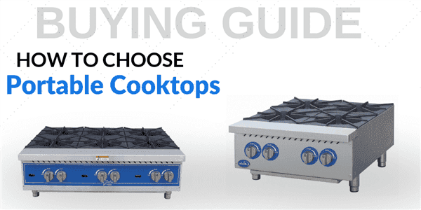 Buying Guide: How to Buy Portable Cooktops for Your Foodservice Establishment