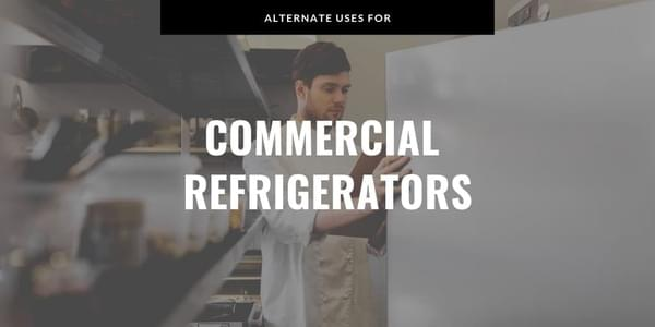 Alternate Uses for Commercial Refrigerators