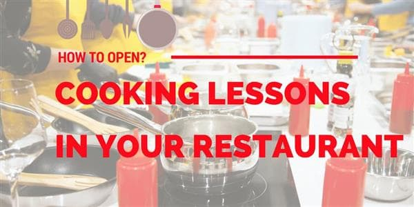 How to Open Cooking Lessons in Your Restaurant?