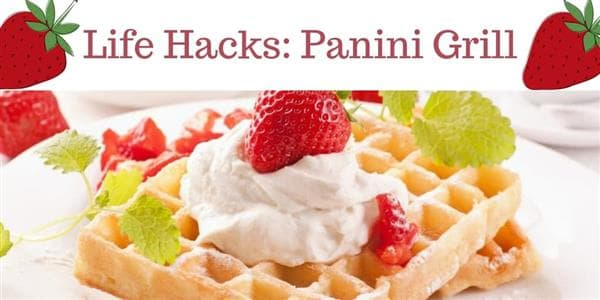 Life Hacks: Panini Grill