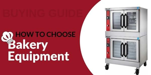 Buyers Guide: How to Choose Bakery Equipment for Your Foodservice Establishment