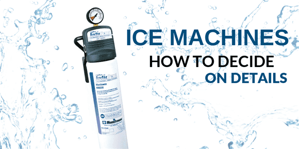 Ice Machines: How to Decide on Details