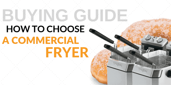 Everything You Need To Know Before Buying A Commercial Fryer