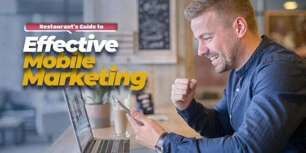 Restaurant's Guide to Effective Mobile Marketing