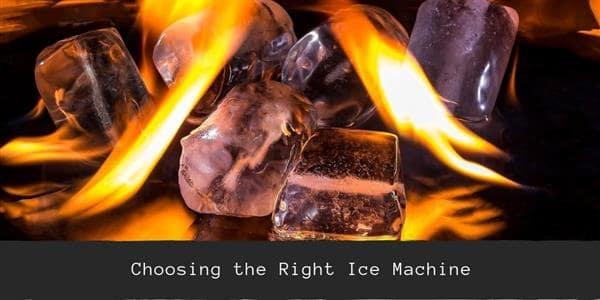 Choosing the Right Ice Machine