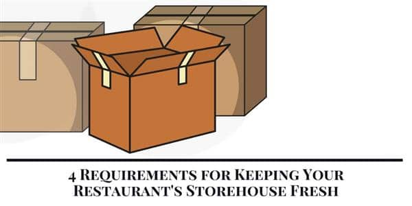 4 Requirements for Keeping Your Restaurant's Storehouse Fresh