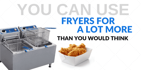 You Can Use Fryers For A Lot More Than You Would Think