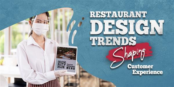 Bouncing Forward Through Technology: Restaurant Design Trends Shaping Customer Experience