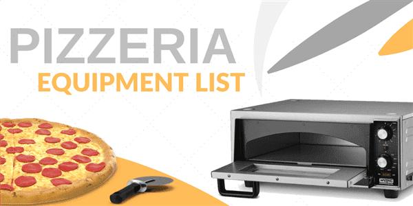 The Definitive Pizzeria Equipment Checklist