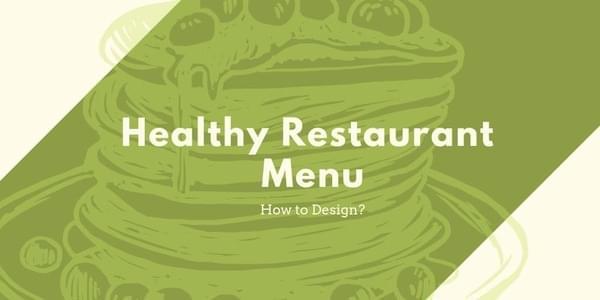 How to Design a Healthy Restaurant Menu