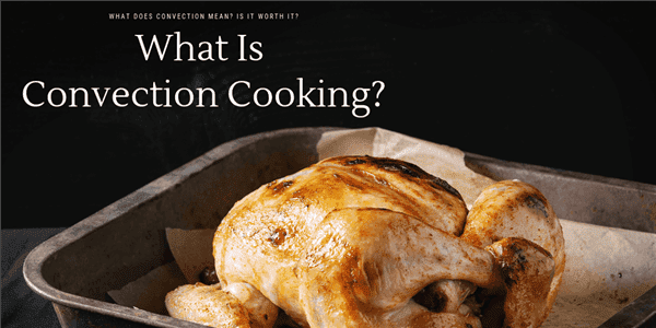 What is Convection Cooking?