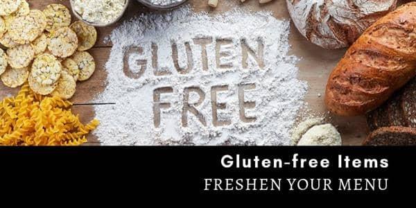 Freshen Your Menu: Gluten-Free Items