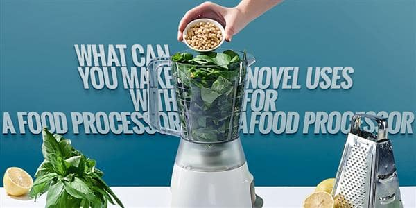 What Can You Make With A Food Processor? What Are Its Novel Uses?